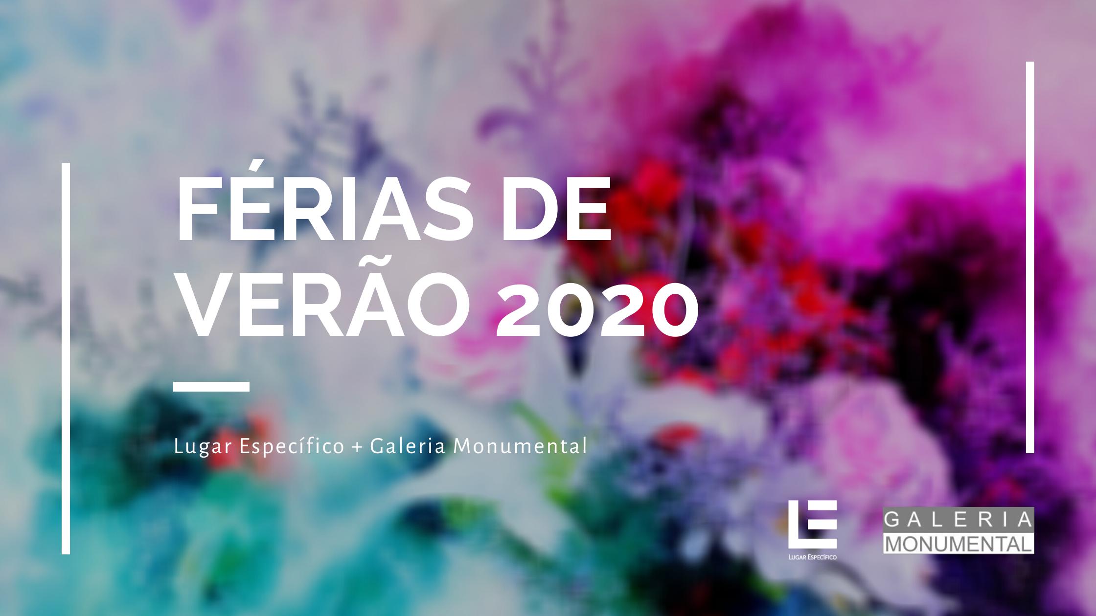 Férias de Verão 2020 | Lugar Específico